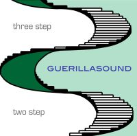 Guerillasound CD cover - Three Step Two Step